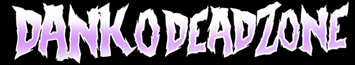 DankoDeadZone